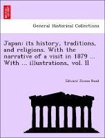 Japan: its history, traditions, and religions. With the narrative of a visit in 1879 ... With ... illustrations, vol. II