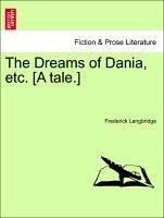 The Dreams of Dania, etc. [A tale.] - Langbridge, Frederick