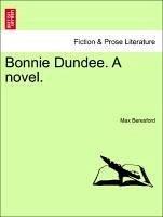 Bonnie Dundee. A novel. Vol. II. - Beresford, Max