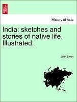 India: Sketches and Stories of Native Life. Illustrated.