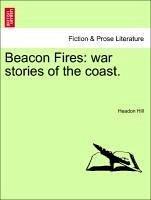 Beacon Fires: war stories of the coast. - Hill, Headon