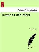 Tuxter's Little Maid. - Burgin, George