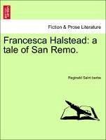Francesca Halstead: a tale of San Remo. - Saint barbe, Reginald