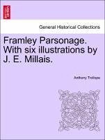 Trollope, A: Framley Parsonage. With six illustrations by J.