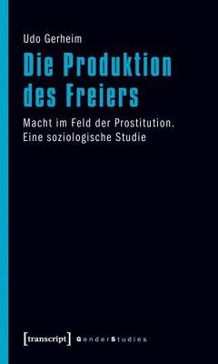 Die Produktion des Freiers - Gerheim, Udo