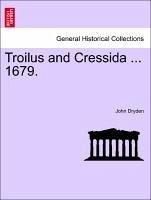 Troilus and Cressida ... 1679. - Dryden, John