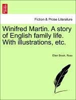 Winifred Martin. A story of English family life. With illustrations, etc. - Ross, Ellen Brook.