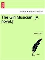 The Girl Musician. [A novel.] - Young, Miriam