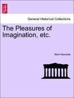 The Pleasures Of Imagination, Etc.