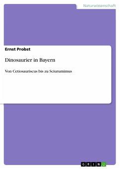 Dinosaurier in Bayern - Probst, Ernst