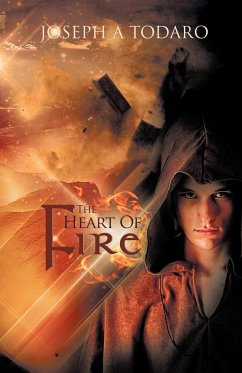 The Heart of Fire - Todaro, Joseph A.