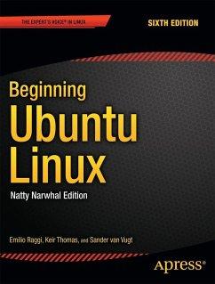 Beginning Ubuntu Linux: Natty Narwhal Edition - Raggi, Emilio; Thomas, Keir; Vugt, Sander van