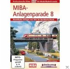 MIBA-Anlagenparade 8: Modellbahn-Anlagen von Süd- bis Norddeutschland