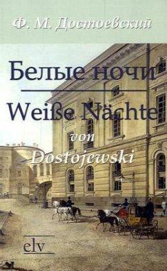 Belye noci /Weiße Nächte - Dostojewskij, Fjodor M.