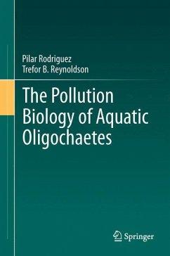 The Pollution Biology of Aquatic Oligochaetes - Rodriguez, Pilar;Reynoldson, Trefor B.