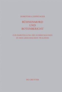 Bühnenmord und Botenbericht - Zeppezauer, Dorothea