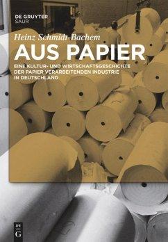 Aus Papier - Schmidt-Bachem, Heinz