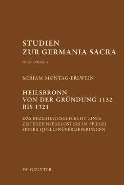 Heilsbronn von der Gründung 1132 bis 1321 - Montag-Erlwein, Miriam