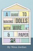 A Guide to Making Dolls with Wire and Paper