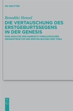 Die Vertauschung des Erstgeburtssegens in der Genesis - Hensel, Benedikt