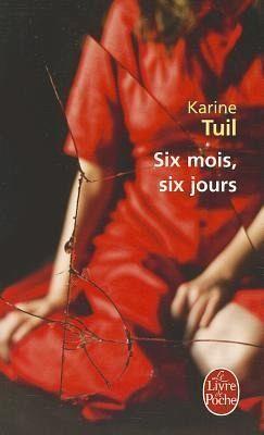 Six Mois, Six Jours - Tuil, Karine