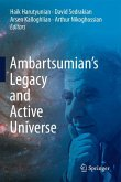 Ambartsumian's Legacy and Active Universe