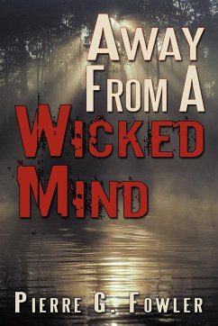Away from a Wicked Mind - Fowler, Pierre G.