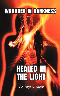 Wounded in Darkness, Healed in the Light