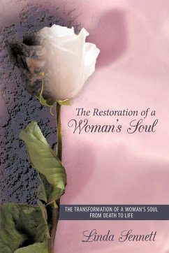 The Restoration of a Woman's Soul: The Transformation of a Woman's Soul from Death to Life