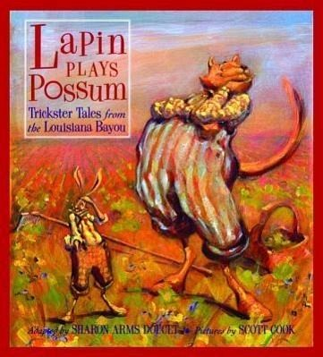 Lapin Plays Possum: Trickster Tales from the Louisiana Bayou