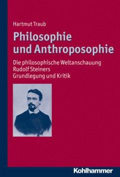 Philosophie und Anthroposophie - Traub, Hartmut