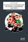 Systemische Familientherapie mit Kindern, Jugendlichen und Eltern
