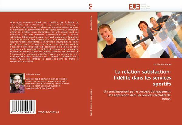 La relation satisfaction-fidélité dans les services sportifs - Bodet, Guillaume