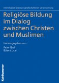 Religiöse Bildung im Dialog zwischen Christen und Muslimen