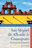 An Explorer's Guide San Miguel de Allende & Guanajuato: A Great Destination