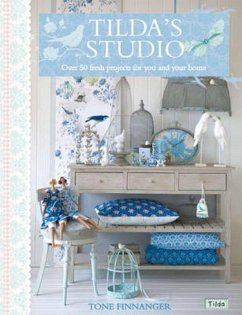 Tilda's Studio: Over 50 Fresh Projects for You, Your Home and Loved Ones - Finnanger, Tone