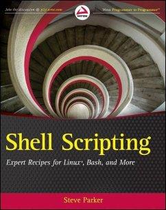 Shell Scripting: Expert Recipes for Linux, Bash, and More - Parker, Steve
