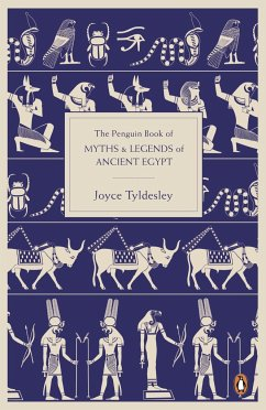 The Penguin Book of Myths and Legends of Ancient Egypt - Tyldesley, Joyce