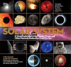 Solar System: A Visual Exploration of All the Planets, Moons and Other Heavenly Bodies That Orbit Our Sun
