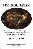 The Anti-Emile: Reflections on the Theory and Practice of Education Against the Principles of Rousseau