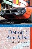An Explorer's Guide Detroit & Ann Arbor: A Great Destination