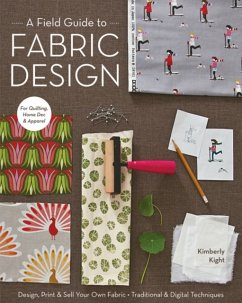 A Field Guide to Fabric Design: Design, Print &...