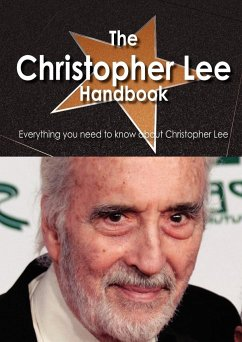 The Christopher Lee Handbook - Everything You Need to Know about Christopher Lee - Smith, Emily