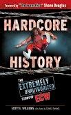 Hardcore History: The Extremely Unauthorized Story of ECW