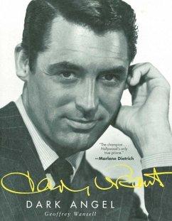Cary Grant: Dark Angel - Wansell, Geoffrey