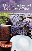 Lilacs, Litigation, and Lethal Love Affairs
