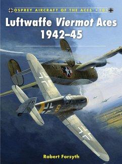 Luftwaffe Viermot Aces 1942-45 - Forsyth, Robert