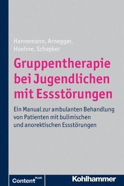 Gruppentherapie bei Jugendlichen mit Essstörungen - Schepker, Renate; Hannemann, Katja; Arnegger, Claudia; Hoehne, Dagmar