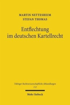 Entflechtung im deutschen Kartellrecht - Nettesheim, Martin; Thomas, Stefan