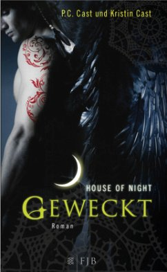 Geweckt / House of Night Bd.8 - Cast, P. C.; Cast, Kristin